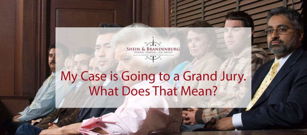 My Case Is Going To A Grand Jury | Federal Criminal Law Center