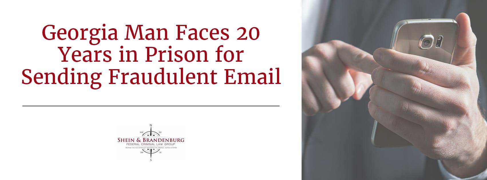Prison for Sending Fraudulent Email | Federal Criminal Law Center