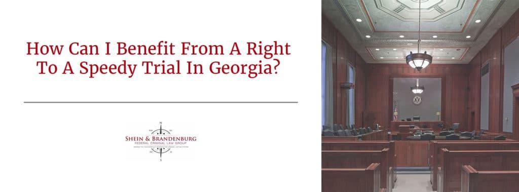 Benefit Right To Speedy Trial Georgia