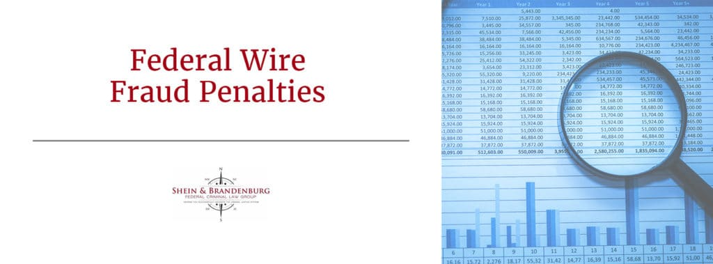 Federal Wire Fraud Penalties Federal Criminal Law Center