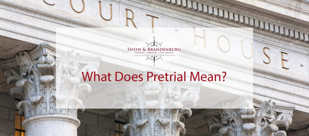 What Does Pretrial Mean?