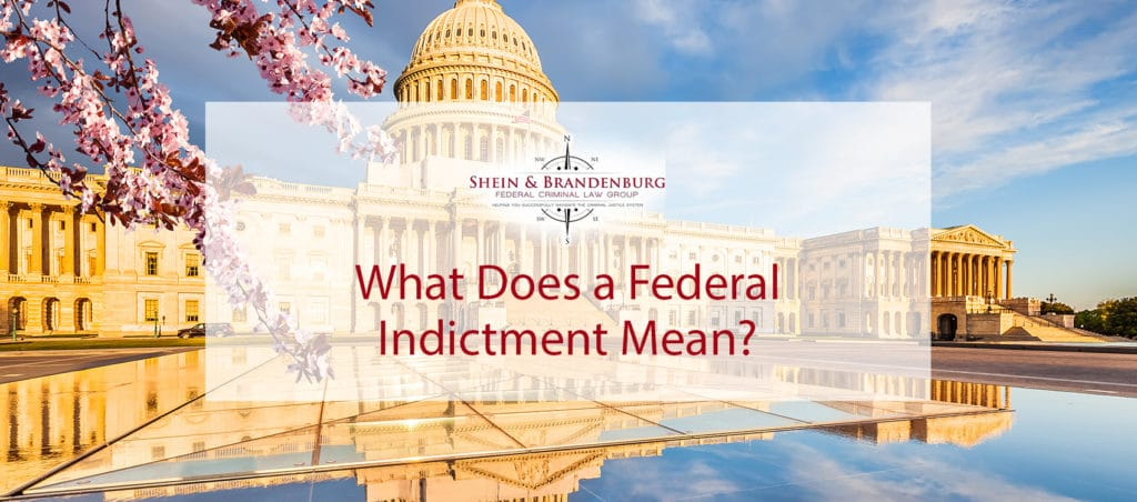 What Does a Federal Indictment Mean?