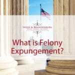 What is Felony Expungement?