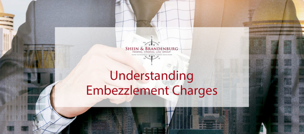Understanding Embezzlement Charges | Federal Criminal Law Center